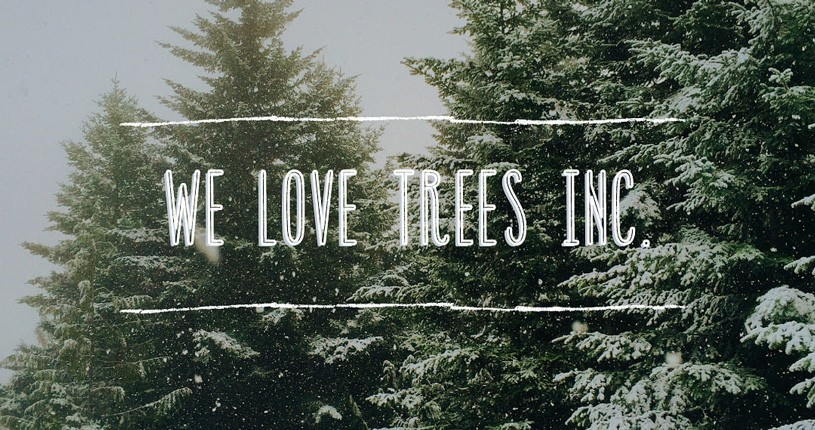 We Love Trees Inc.